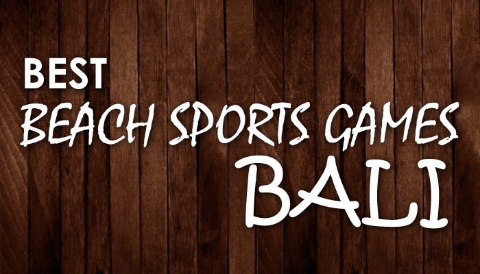 Best Beach Sports Games in Bali